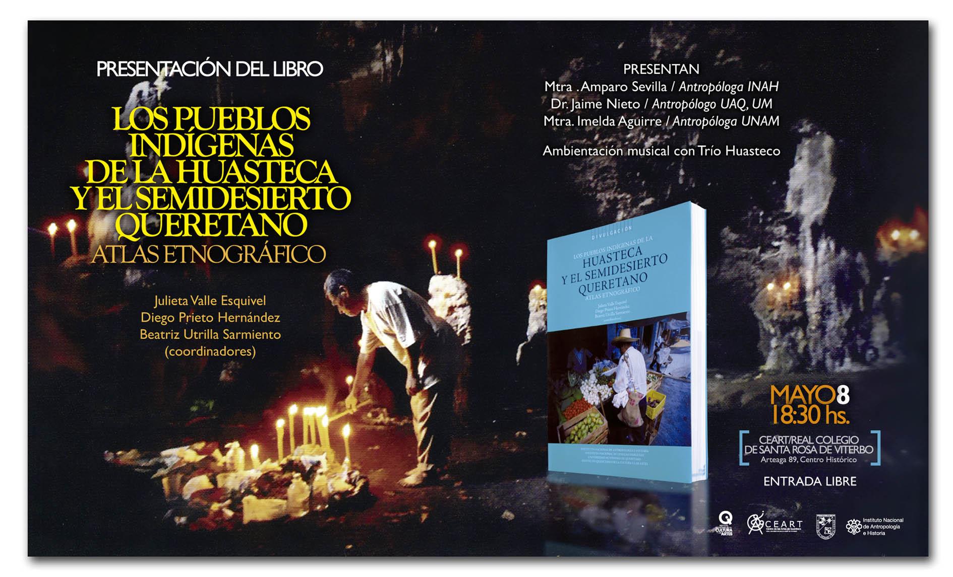 Presentación del Libro: Los Pueblos Indígenas de la Huasteca y el Semidesierto Queretano. Atlas Etnográfico