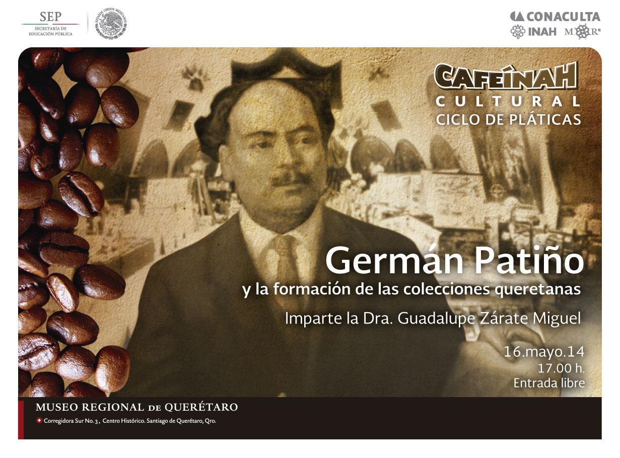 CaféINAH Cultural: German Patiño y la formación de las colecciones queretanas
