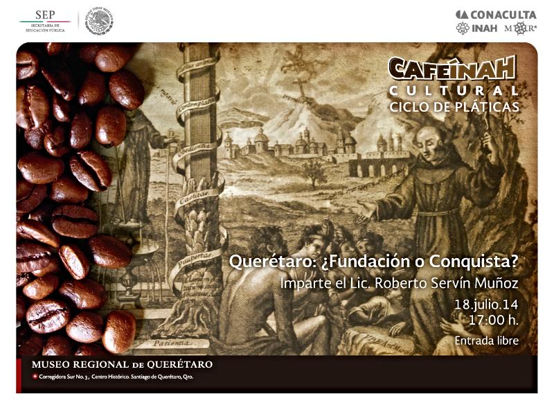 Conferencia – Querétaro: ¿Fundación o Conquista?