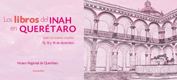 Los Libros del INAH en Querétaro – Expo Venta en el Museo Regional