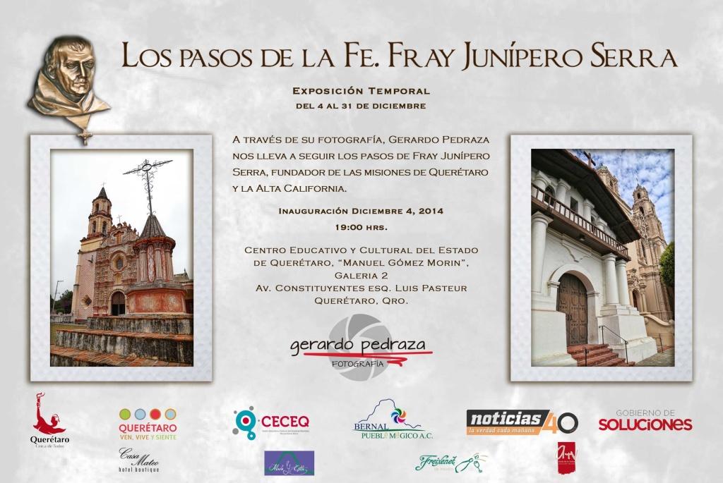 Los pasos de la Fe - Fray Junipero Serra - Exposicion Fotografica en Centro Cultural Manuel Gomez Morin - Queretaro