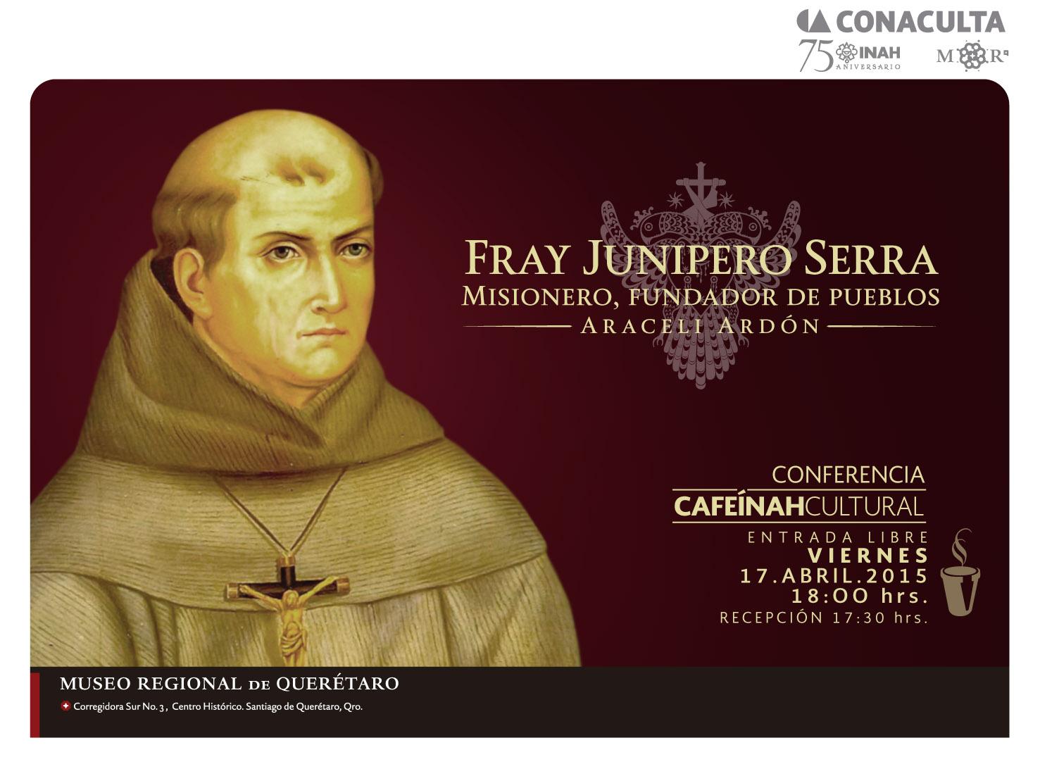 Conferencia: Fray Junipero Serra en el Museo Regional de Querétaro