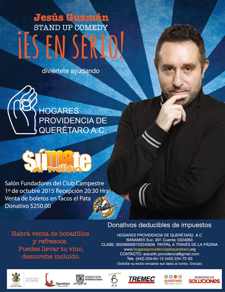 Jesús Guzmán ¡Es en serio! – Show de Stand Up Comedy a beneficio de Hogares Providencia de Querétaro A.C.